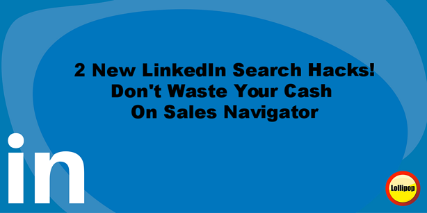 LinkedIn Search Hacks For Fire & Security Sales – Don't Waste Your Cash On Sales Navigator