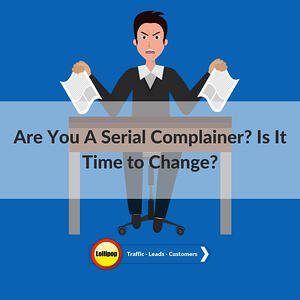 Are You A Serial Fire and Security Complainer? Is It Time to Change?