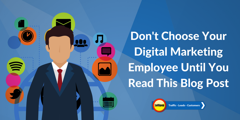 Don't Choose Your Digital Marketing Employee Until You Read This Blog Post