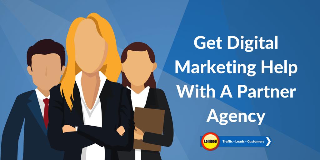 Get Digital Marketing Help With A Partner Agency