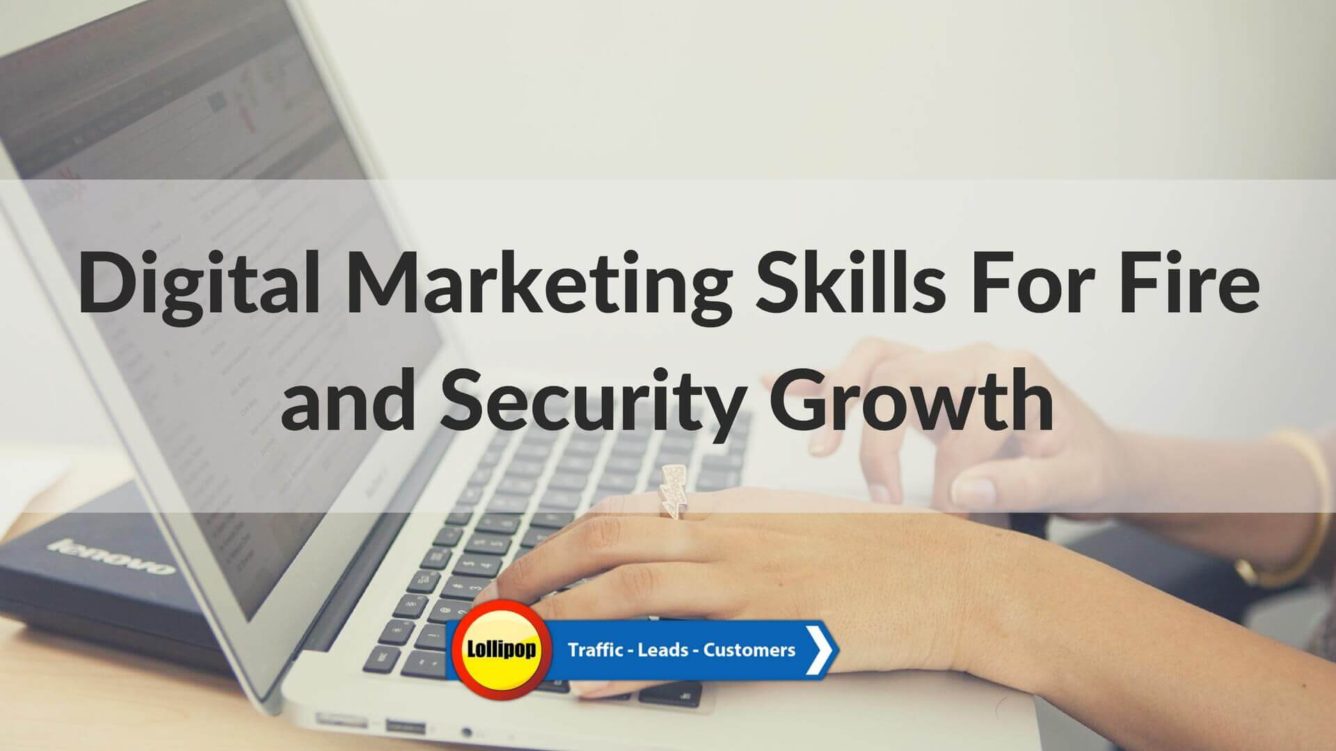 Digital-Marketing-Skills-For-Fire-and-Security-Growth