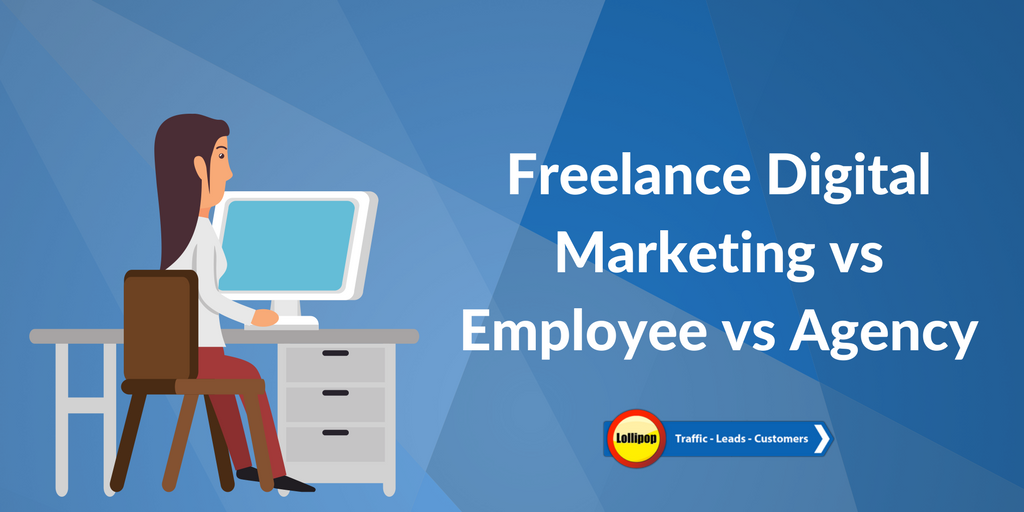 Freelance Digital Marketing vs Employee vs Agency
