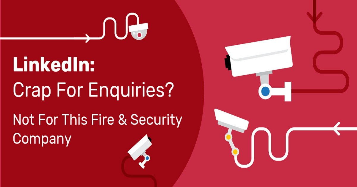 LinkedIn-crap-for-enquiries-not-for-this-fire-security-company