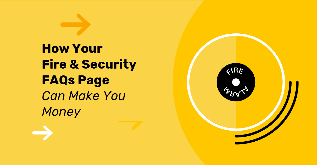 How Your Fire & Security FAQs Page Can Make You Money