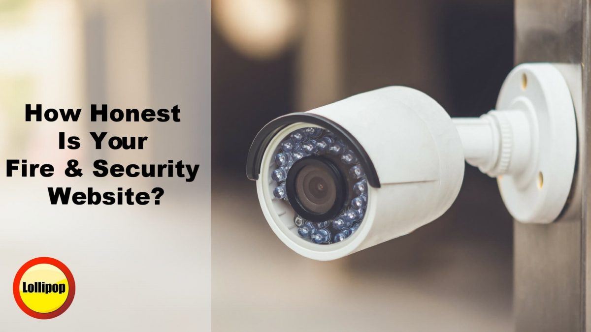 Honesty Counts – How Fire & Security Companies Blow It But Don't Know It!