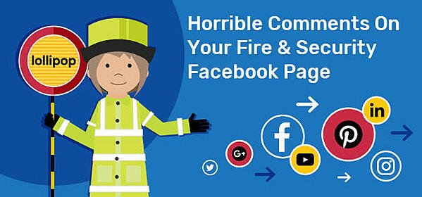 horrible comments on your fire security facebook page