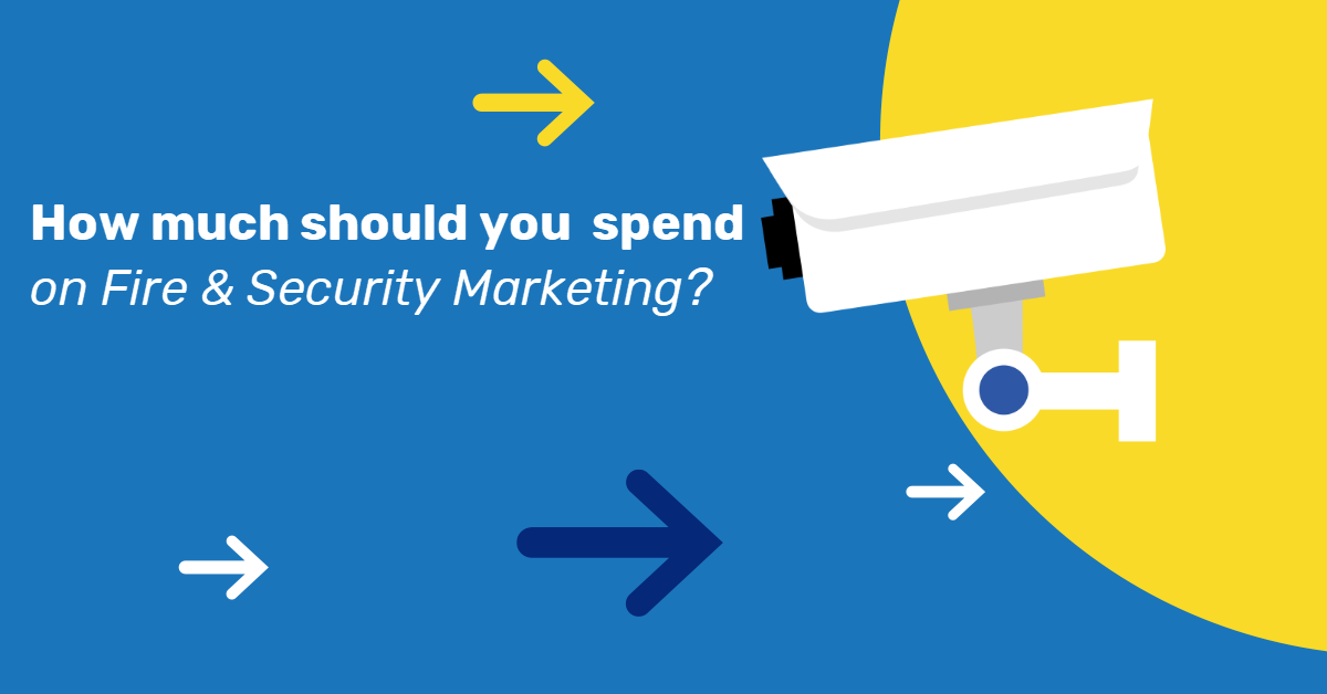 How Much Should Your Fire & Security Company Spend On Marketing?