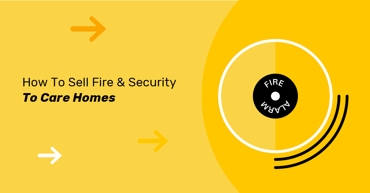 how-to-sell-fire-security-care-homes