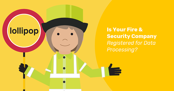 Is Your Fire & Security Company Registered For Data Processing?