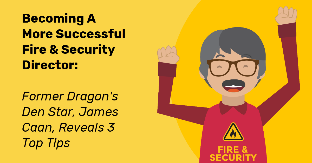 more-successful-fire-security-director-top-tips-james-caan