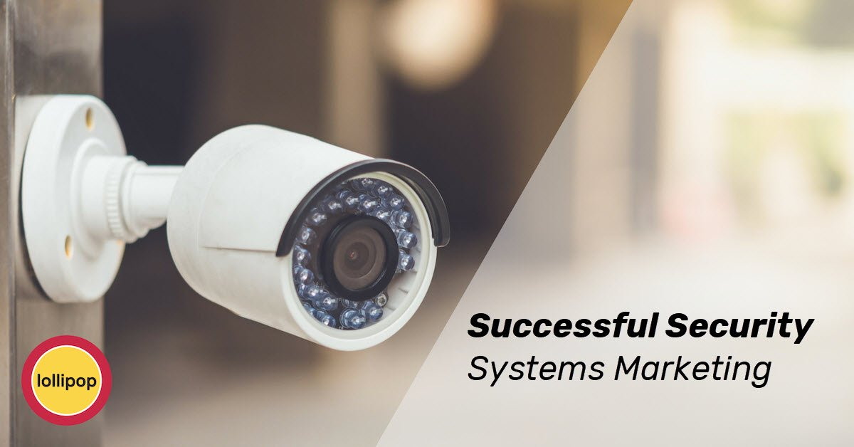 Commercial and Home Security Systems Marketing – Success in 3 Simple Phases