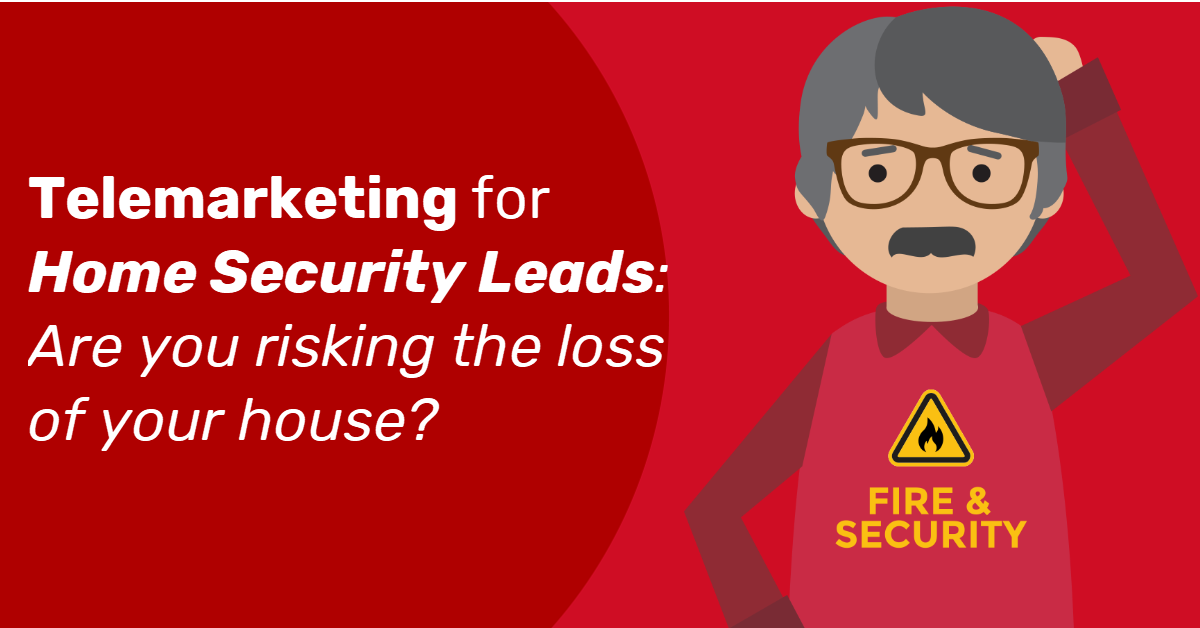 Telemarketing and Home Security Leads