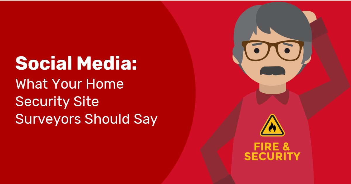 What Your Home Security Site Surveyors Should Say About Social Media