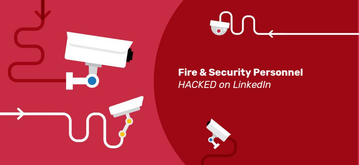 Fire and Security Personnel Hacked On LinkedIn
